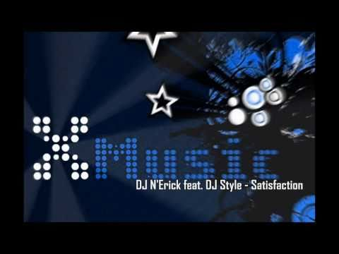 DJ N'Erick feat. DJ Style - Satisfaction