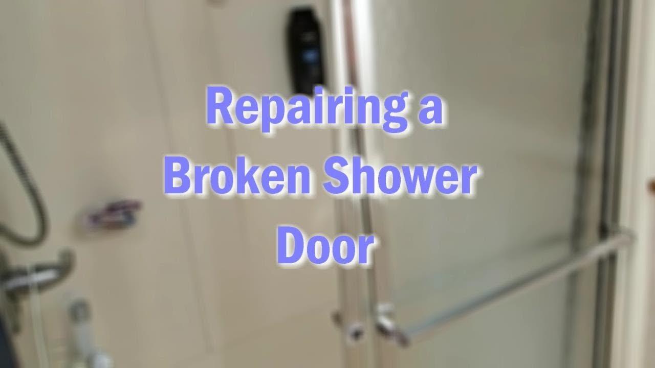 Repairing A Shower Door Youtube