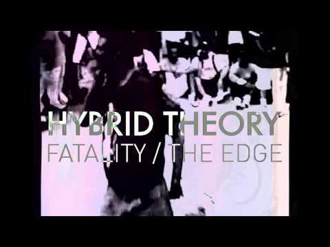 Hybrid Theory - Fatality / The Edge