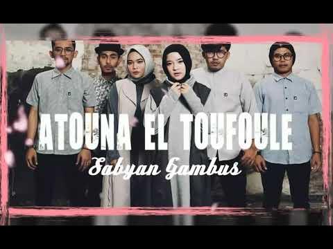 Atouna El Toufoule (Atuna Tufuli) Cover Terbaru Dari Sabyan Gambus