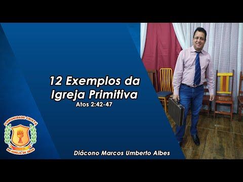 Doze Exemplos da Igreja Primitiva | Diácono Marcos | 03/11/2020