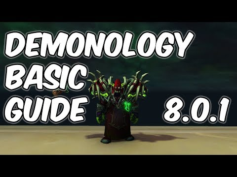 8.0.1 Demonology Warlock Basic Guide - 8.0.1 WoW BFA
