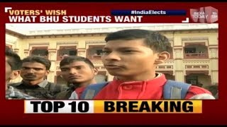 Voter's Wish | First Time Voters Of Banaras Hindu University Speak Out On 2019 Election