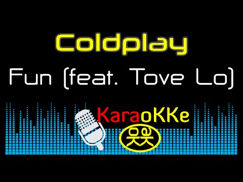 Coldplay - Fun feat. Tove Lo (Karaoke, Lyrics)