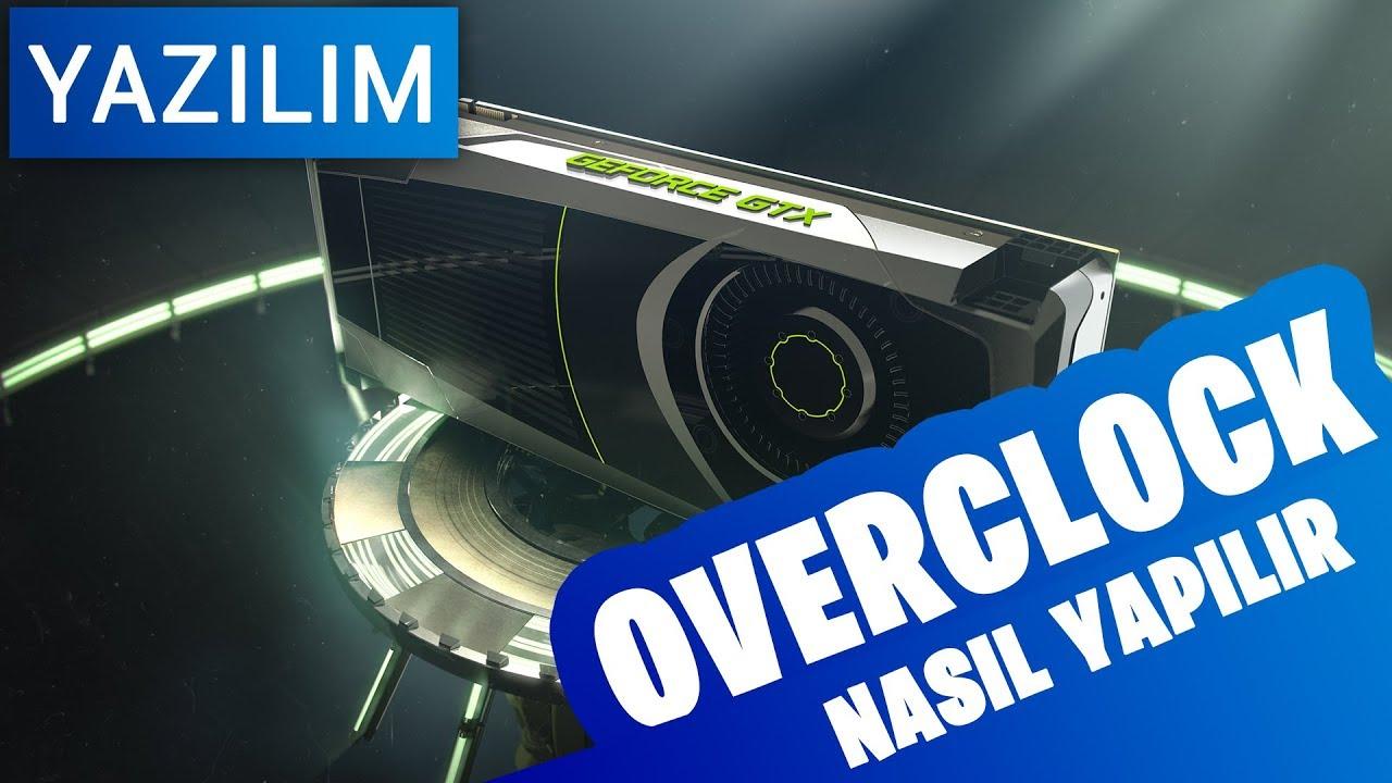 Ekran Kartı Overclock Nasıl Yapılır ? EVGA Precision X1