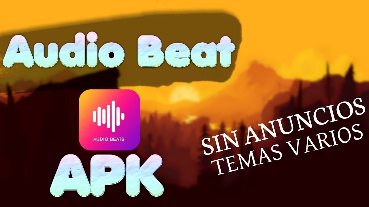 Audio Beats PRO APK | Reproductor de Mp3 con INCREÍBLES TEMAS