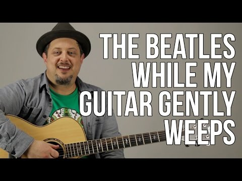 how-to-play-the-beatles---while-my-guitar-gently-weeps