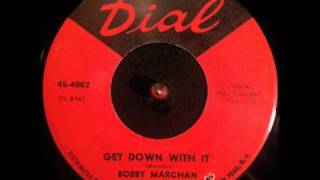 "Bobby Marchan ~ ""Get Down With It"""