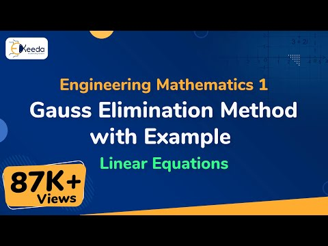Gauss Elimination Method - Linear Equations - Engineering Mathematics 1 - First Year Engineering