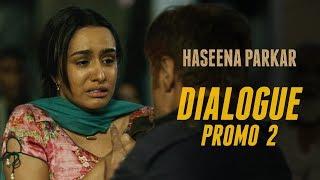 Haseena Parkar | Dialogue Promo 2