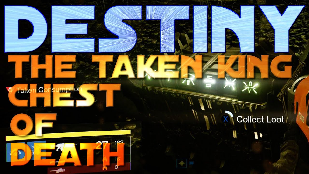 Destiny the taken king chest of death youtube