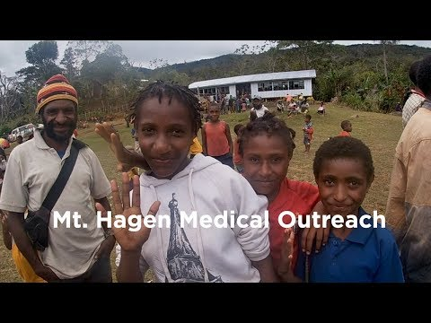 Mt. Hagen, Papua New Guinea - Medical Outreach 2019