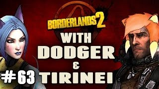 BORDERLANDS 2 w/ Tirinei Ep 63