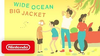 Wide Ocean Big Jacket - Launch Trailer - Nintendo Switch