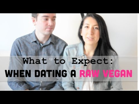 What To Expect: When Dating A Raw Vegan