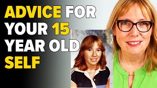 What Advice Would YΟU Give Your Teenaged Self?