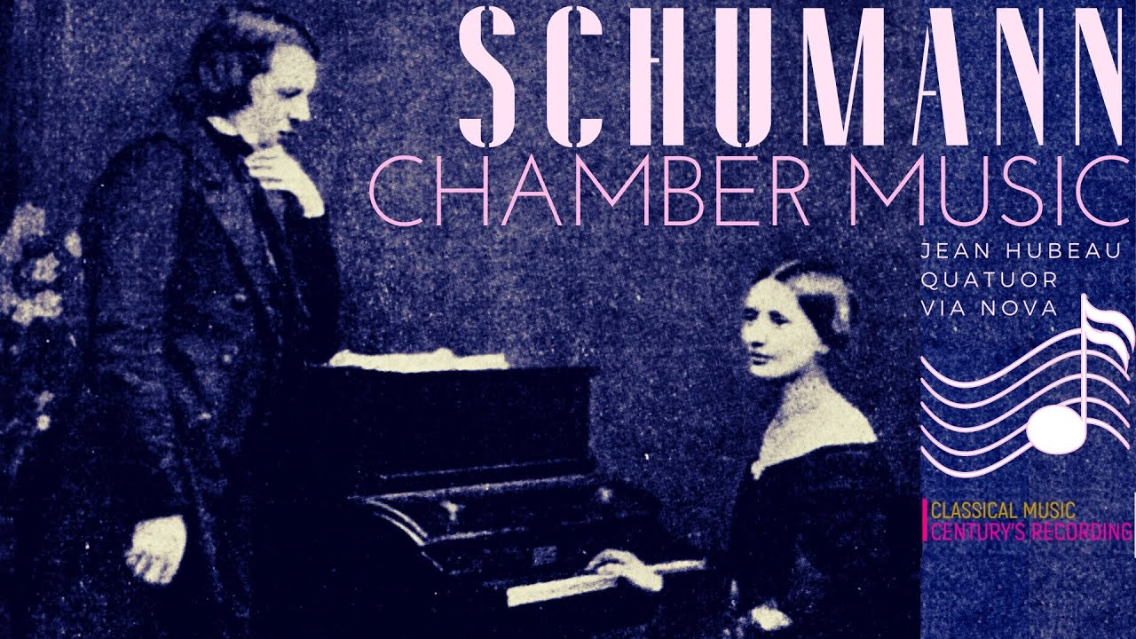Schumann - Piano Quintet, Trio, Violin Sonata, Strings Quartet .. + P° (Ct. rc.: J.Hubeau, Via Nova)