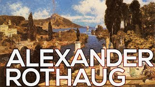 Alexander Rothaug: A collection of 53 works (HD)