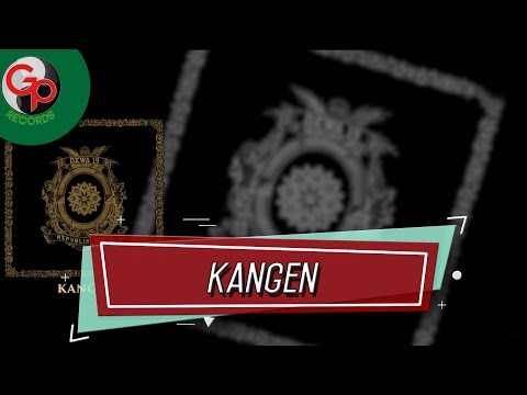 Dewa 19 - Kangen (Audio Lirik)