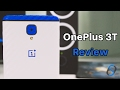 OnePlus 3T Review - Does It Still Not Settle?
