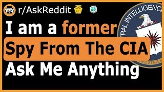 I am a former covert CIA intelligence officer (Reddit Ask Me Anything)