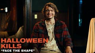 "Halloween Kills - ""Face The Shape"""