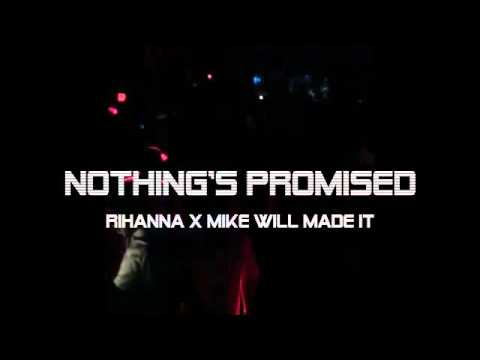 Mike Will Made-It - Nothing's Promissed (Feat. Rihanna)