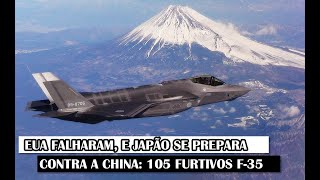 EUA Falharam, E Japão Se Prepara Contra A China: 105 furtivos F-35