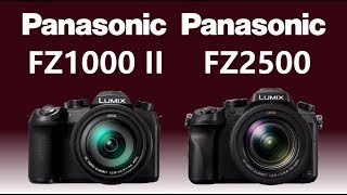Panasonic LUMIX FZ1000 II vs Panasonic LUMIX FZ2500 / FZ2000