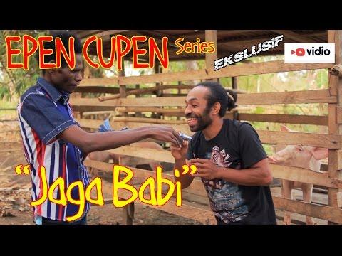 EPEN CUPEN 7 Mop Papua : jaga babi