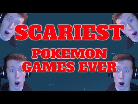 SCARIEST POKEMON GAMES OF ALL TIME