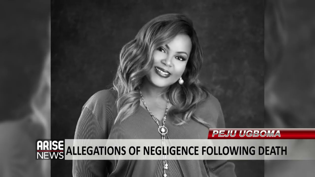Download Accusations of Medical Negligence Following the Death of Pastry Chef Peju Ugboma - ARISE NEWS REPORT