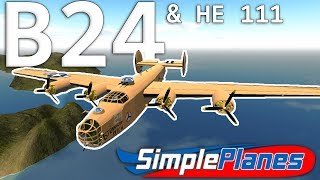 AWESOME B24 & HE 111  -  Simple Planes Gameplay - Spotlight