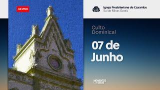 Mês da Família - Culto de Domingo (07-06-2020)