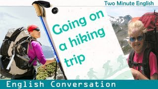 Going on a hiking trip - Travel English Lessons - English Travelling Phrases