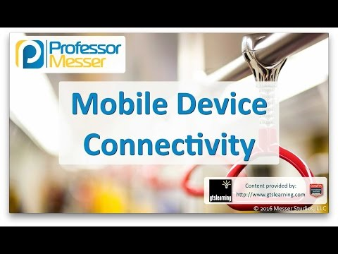 Mobile Device Connectivity - CompTIA A+ 220-902 - 2.6
