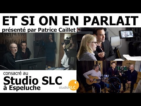2018 03 19 Et Si On en parlait   Studio SLC à Espeluche