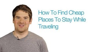 How To Find Cheap Places To Stay When Traveling