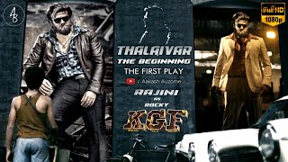 KGF ft. Thalaivar : The Beginning | First Play | Superstar Rajinikanth | HD