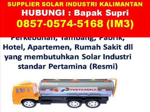 0857-0574-5168 (IM3), Solar Industri Sampit, Harga Solar Industri Kalimantan Tengah