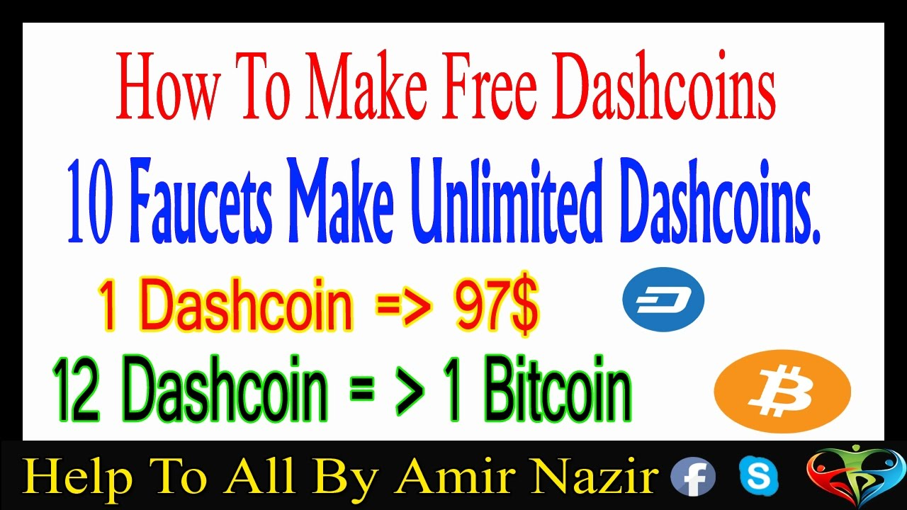 How To Make Free Dashcoins - 10 Faucets Make Unlimited Free ...
