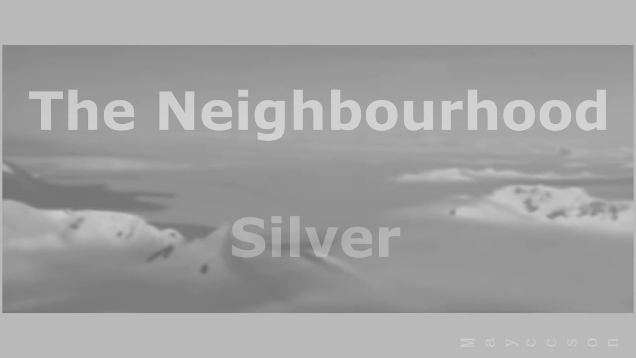 The Neighbourhood Silver Subulada Al Español