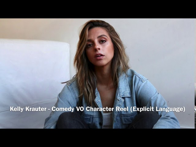 Kelly Krauter - Comedic Character Voice Over Reel (Explicit Language)