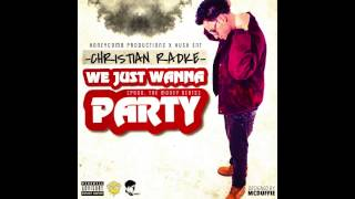 "Christian Radke - ""We Just Wanna Party"" [Prod. by Tae Money Beats]"