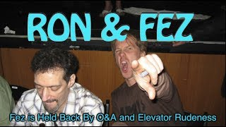 Ron & Fez: Fez is Held Back By O&A and Elevator Rudeness (03/19/09)