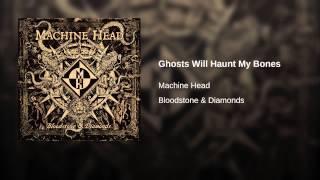 Ghosts Will Haunt My Bones