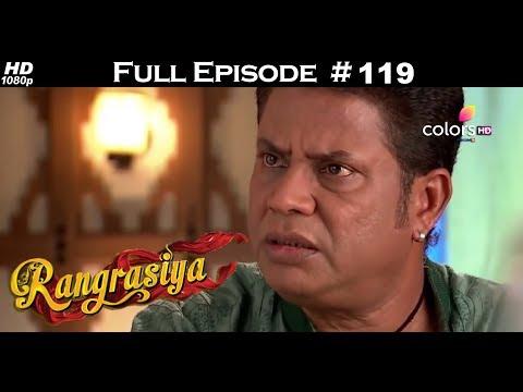 Rangrasiya - Full Episode 119 - With English Subtitles