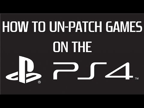 HOW TO UN-PATCH GAMES ON THE PS4