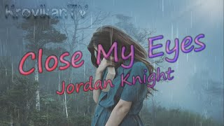 Close My Eyes - Jordan Knight (Lyrics Video)