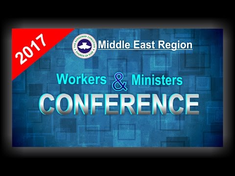 RCCG Dubai Middle East Region WORKERS & MINISTERS Conference 2017